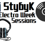 StybyK – Electro Week Sessions